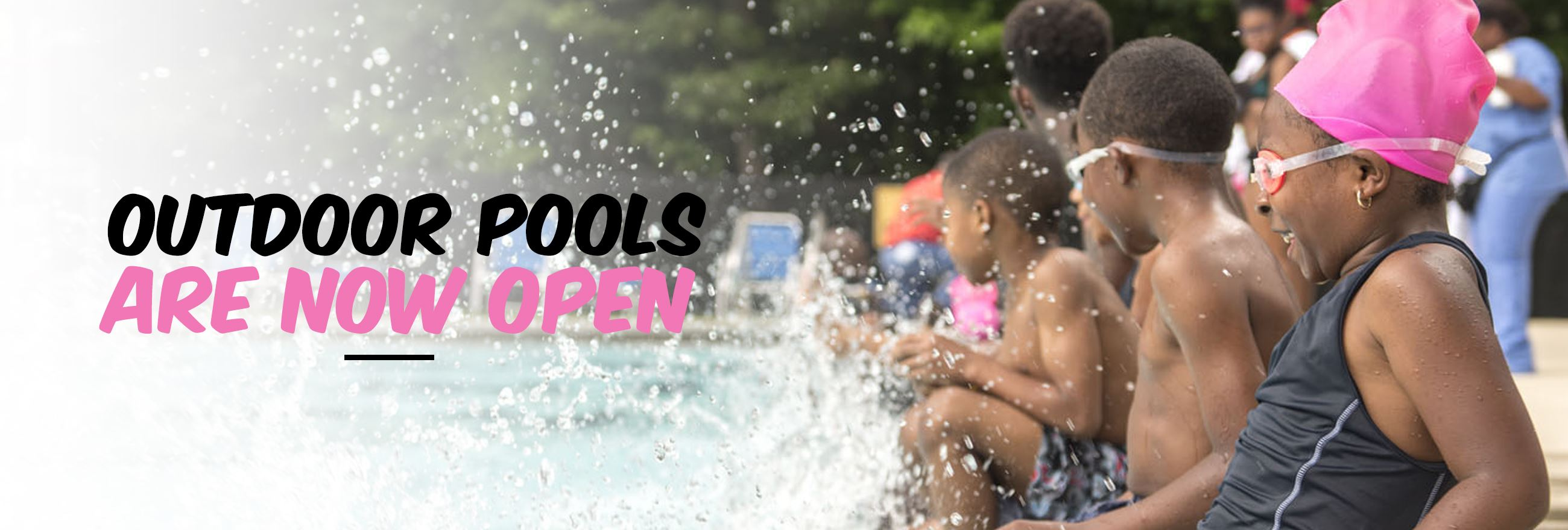 Outdoor Pool opens Saturday, May 25!
