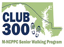 Graphic of Maryland state in green with words Club 300 M-NCPPC Senior Walking Program written