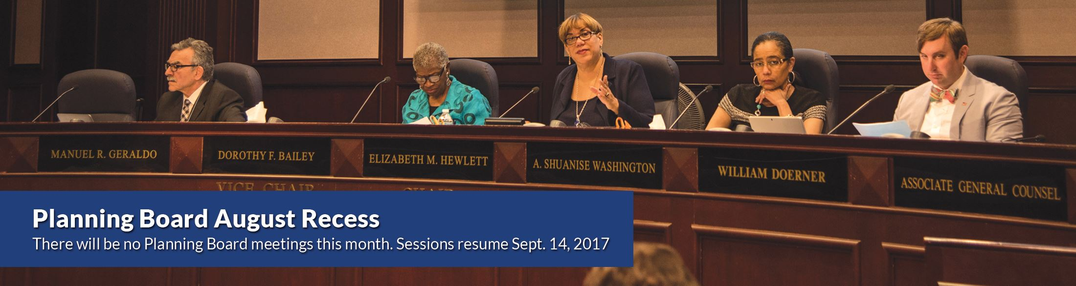 The Prince George's County Planning Board is in recess for the month of August 2017. Sessions wil